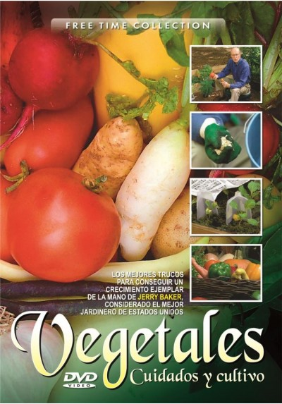 Vegetales - Cuidados Y Cultivo En Su Jardin (Free Time Collection)