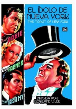 El Idolo De Nueva York (The Toast Of New York)