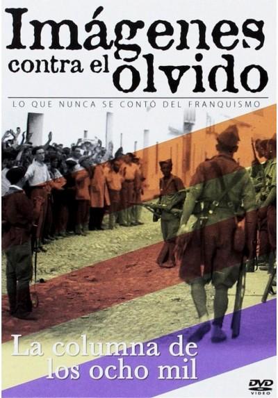 Imagenes Contra El Olvido - La Columna De Los Ocho Mil