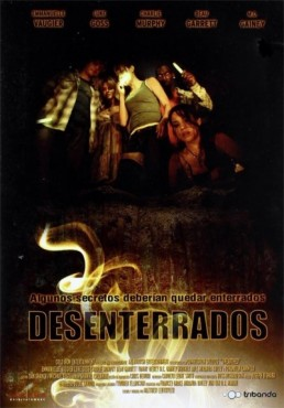 Desenterrados (Unearthed)