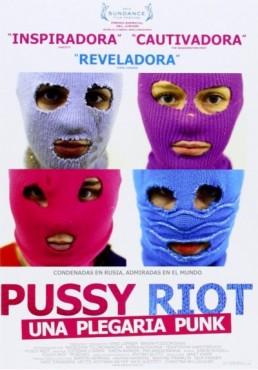 Pussy Riot, Una Plegaria Punk (Pussy Riot, A Punk Prayer)
