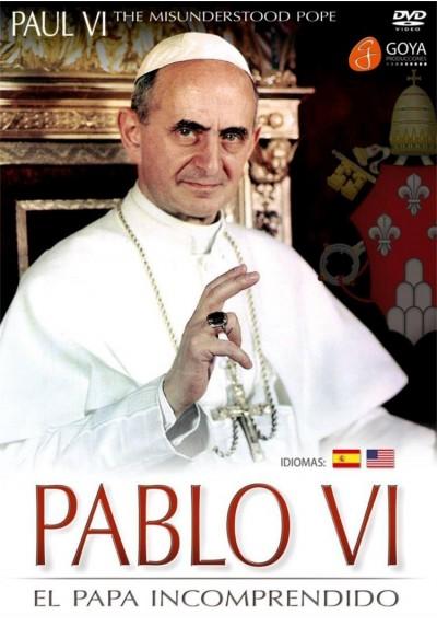 Pablo VI: El Papa Incomprendido