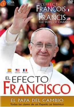 El Efecto Francisco : El Papa Del Cambio