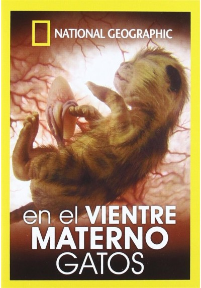 En el Vientre Materno: Gatos (National Geographic)
