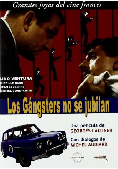 Los Gángsters No Se Jubilan (Ne Nous Fâchons Pas)