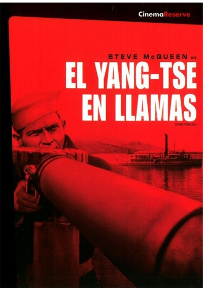 El Yang-Tsé en Llamas - Cinema Reserve (The Sand Pebbles)