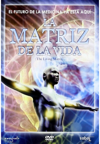 La Matriz De La Vida (The Living Matrix)