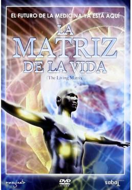 La Matriz De La Vida (The Living Matrix)