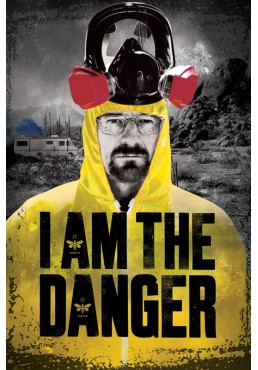 Breaking Bad - I am the Danger (POSTER)