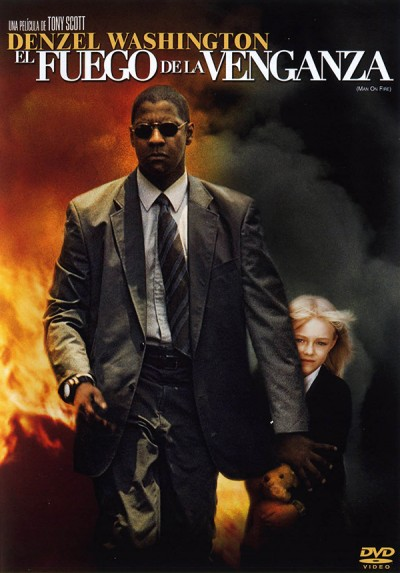 El Fuego De La Venganza (Man On Fire)