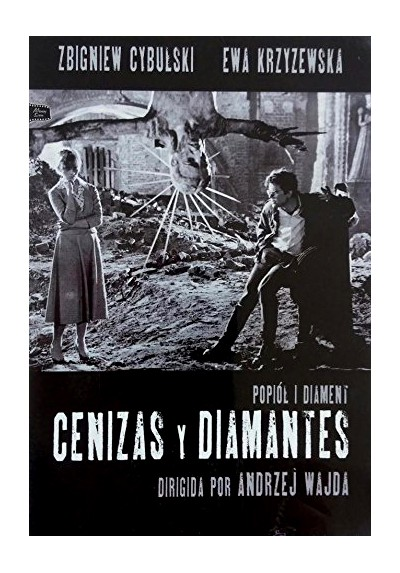 Cenizas Y Diamantes (Popiól I Diament)