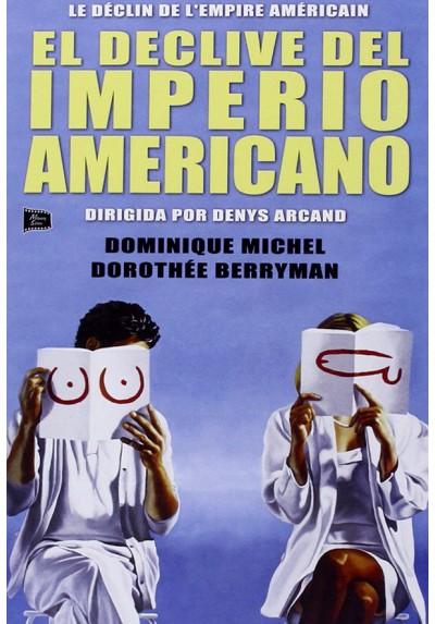 El Declive Del Imperio Americano (Le Declin De L'Empire Américain)