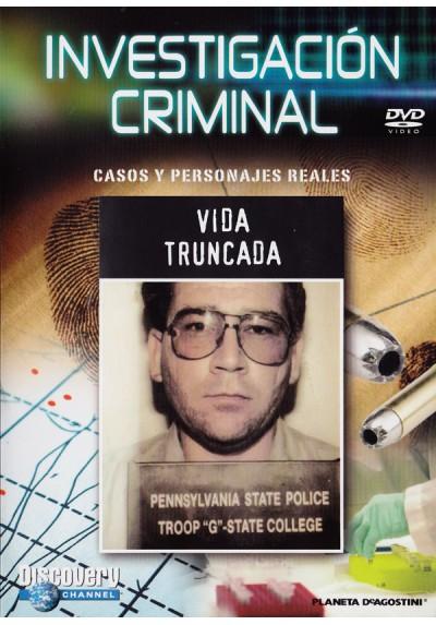 Investigación Criminal - Casos y personajes reales - La Escena del crimen - Vida Truncada