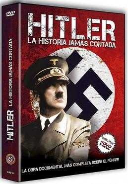 Adolf Hitler: la historia jamás contada