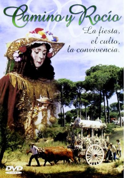 Camino Y Rocio - La Fiesta, el culto, la convivencia
