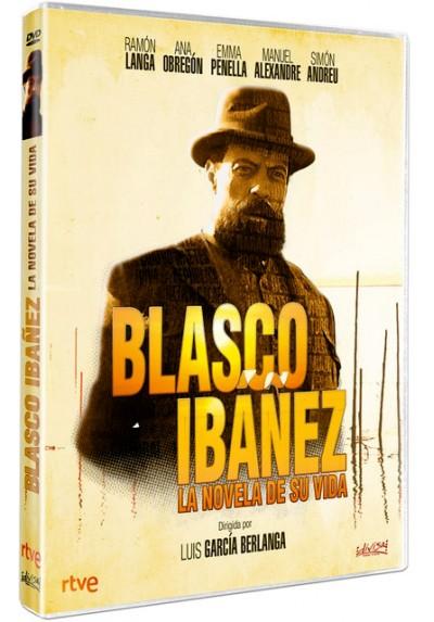 Blasco Ibáñez - La novela de su vida