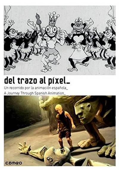 Del trazo al pixel. Un recorrido por la animación española