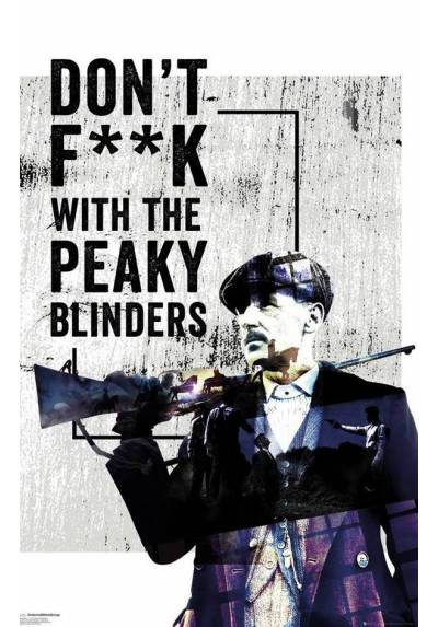 Poster Peaky Blinders - No J**s con las anteojeras Puntiagudas (Don´t F**k with the peaky Blinders) (POSTER 61 x 91,5)