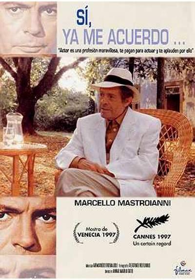 Si, ya me acuerdo (Marcello Mastroianni: mi ricordo, sì, io mi ricordo)