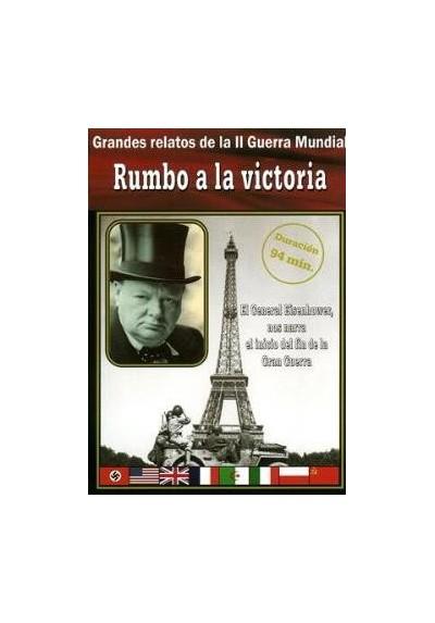 Grandes Relatos de la II Guerra Mundial: Rumbo a la Victoria