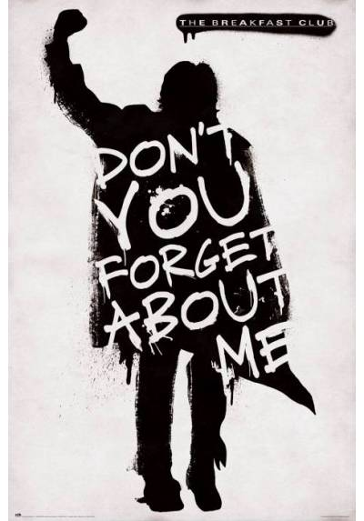 Poster The Breakfast Club Don'T You Forget About Me (POSTER 61 x 91,5)
