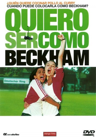 Quiero ser como Beckham (Bend It Like Beckham)